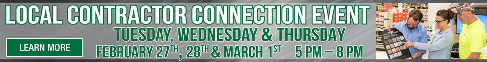 Local Contractor Connection Event. Tuesday, Wednesday and Thursday February 27, 28 and March 1 from 5pm- 8pm. Click to learn more.