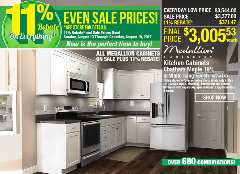 11 Percent Sale. 11 Percent Rebate on Everything! Even Sale Prices! Sale Prices Good August 13 through August 19. See Store For Details. Now is the perfect time to buy! Medallion Cabinetry: on sale after rebate.